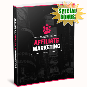 Special Bonuses - September 2016 - Magnetic Affiliate Marketing