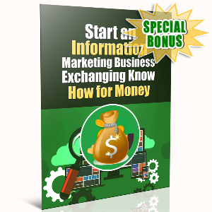 Special Bonuses - September 2016 - Start An Information Marketing Business Exchanging Know How For Money