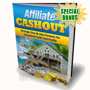 Special Bonuses - September 2016 - Affiliate Cashout Video Series