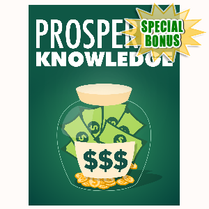 Special Bonuses - September 2016 - Prosperity Knowledge