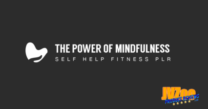The Power Of Mindfulness PLR Review and Bonuses