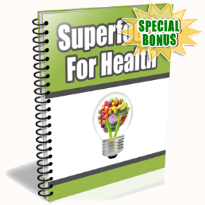 Special Bonuses - October 2016 - Superfoods For Health