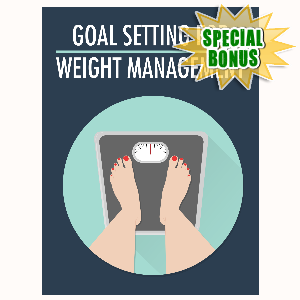 Special Bonuses - October 2016 - Goal Setting For Weight Management