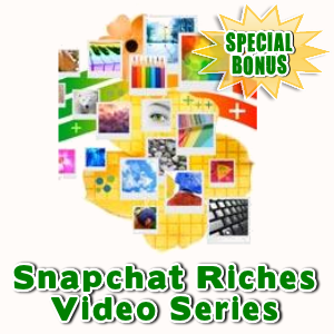 Special Bonuses - October 2016 - Snapchat Riches Video Series
