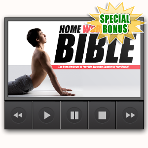 Special Bonuses - October 2016 - Home Workout Bible Advanced Training Videos