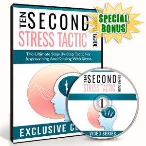 Special Bonuses - October 2016 - Ten Second Stress Tactic Videos Pack