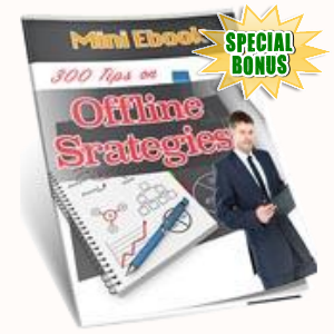 Special Bonuses - October 2016 - 300 Tips On Offline Strategies