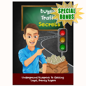 Special Bonuses - October 2016 - Buyers Traffic Secrets Video Series