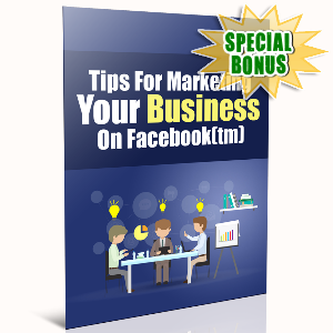 Special Bonuses - November 2016 - Tips For Marketing Your Business On Facebook