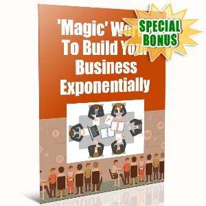 Special Bonuses - November 2016 - Magic Words To Build Your Business Exponentially