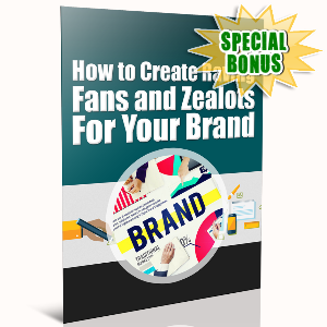 Special Bonuses - November 2016 - Create Raving Fans And Zealots For Your Brand