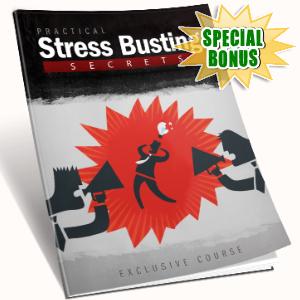 Special Bonuses - November 2016 - Practical Stress Busting Secrets
