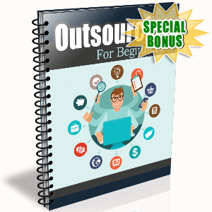 Special Bonuses - November 2016 - Outsourcing For Beginners