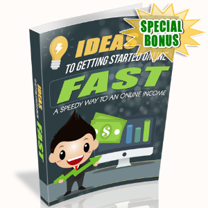 Special Bonuses - November 2016 - Ideas To Getting Started Online Fast