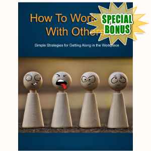 Special Bonuses - November 2016 - How To Work Well With Others