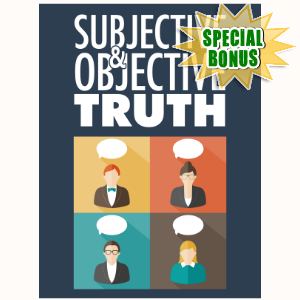 Special Bonuses - November 2016 - Subjective And Objective Truth