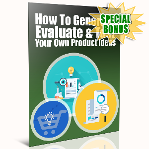 Special Bonuses - November 2016 - How To Generate, Evaluate & Test Your Own Product Ideas