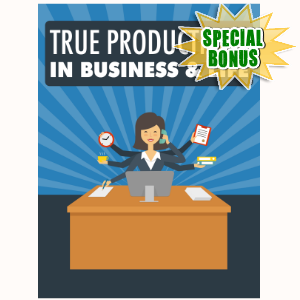 Special Bonuses - November 2016 - True Productivity In Business & Life
