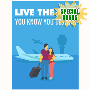 Special Bonuses - December 2016 - Live The Life You Know You Deserve