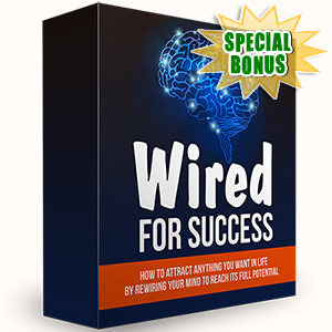 Special Bonuses - December 2016 - Wired For Success