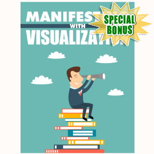 Special Bonuses - December 2016 - Manifesting With Visualization