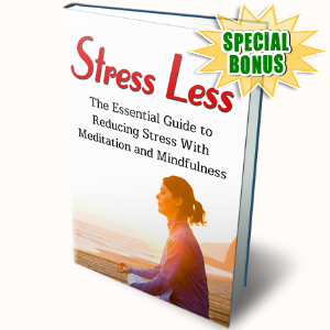 Special Bonuses - December 2016 - Stress Less