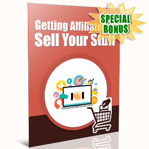 Special Bonuses - December 2016 - Getting Affiliates To Sell your Stuff
