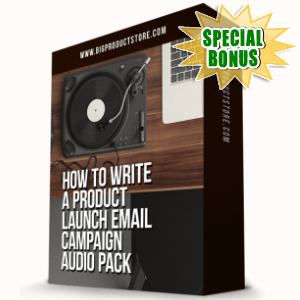 Special Bonuses - January 2017 - How To Write A Product Launch Email Campaign Audio Pack