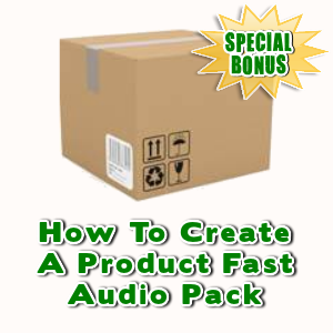 Special Bonuses - January 2017 - How To Create A Product Fast Audio Pack