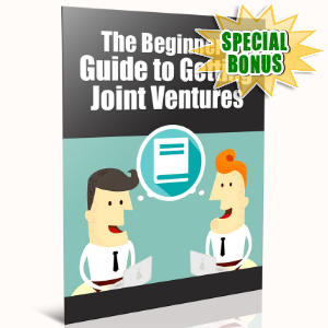 Special Bonuses - January 2017 - The Beginner's Guide To Getting Joint Ventures