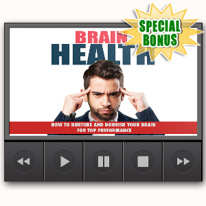 Special Bonuses - January 2017 - Brain Health Video Upgrade Pack