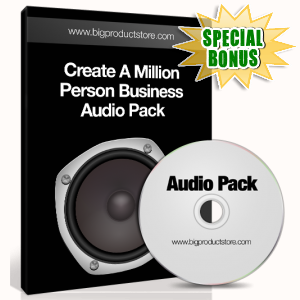 Special Bonuses - January 2017 - Create A Million Person Business Audio Pack