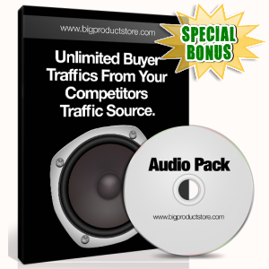 Special Bonuses - January 2017 - Unlimited Buyer Traffic From Your Competitors Traffic Source Audio Pack