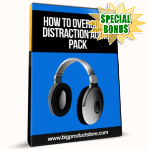 Special Bonuses - January 2017 - How To Overcome Distraction Audio Pack