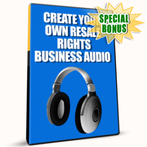 Special Bonuses - January 2017 - Create Your Own Resale Rights Business Audio Pack