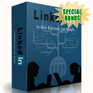 Special Bonuses - January 2017 - LinkedIn In How Business Can Benefit