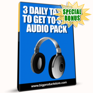 Special Bonuses - January 2017 - 3 Daily Tasks To Get To $5K Audio Pack