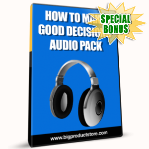 Special Bonuses - January 2017 - How To Make Good Decisions Audio Pack