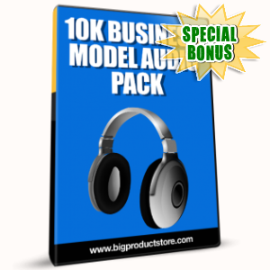Special Bonuses - January 2017 - 10K Business Model Audio Pack