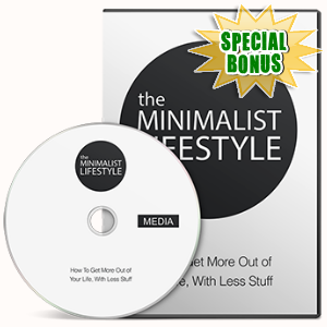 Special Bonuses - January 2017 - The Minimalist Lifestyle Gold Video Series