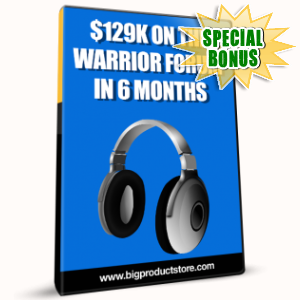 Special Bonuses - January 2017 - $129K On The Warrior Forum In 6 Months Audio Pack