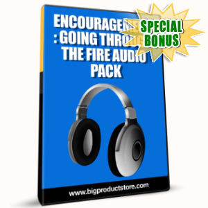 Special Bonuses - January 2017 - Encouragement Going Through The Fire Audio Pack