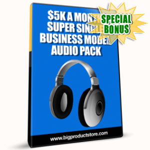 Special Bonuses - January 2017 - 5K A Month Super Single Business Model Audio Pack