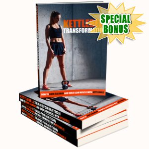 Special Bonuses - February 2017 - Kettlebell Transformation