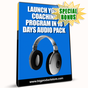 Special Bonuses - February 2017 - Launch Your Coaching Program In 10 Days Audio Pack