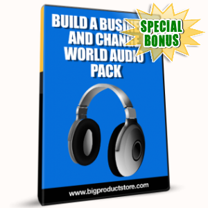 Special Bonuses - February 2017 - Build A Business And Change World Audio Pack