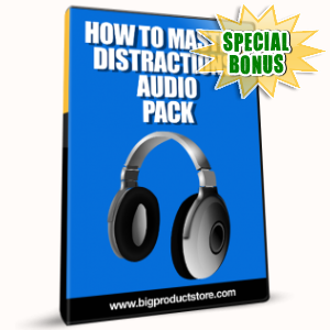 Special Bonuses - February 2017 - How To Master Distractions Audio Pack