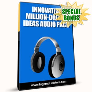 Special Bonuses - February 2017 - Innovative Million-Dollar Ideas Audio Pack