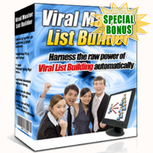 Special Bonuses - February 2017 - Viral Master List Builder Software