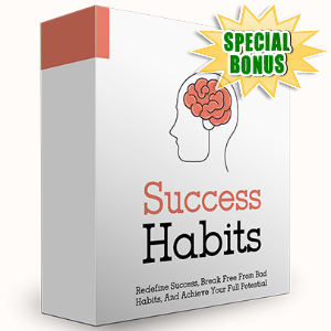 Special Bonuses - February 2017 - Success Habits